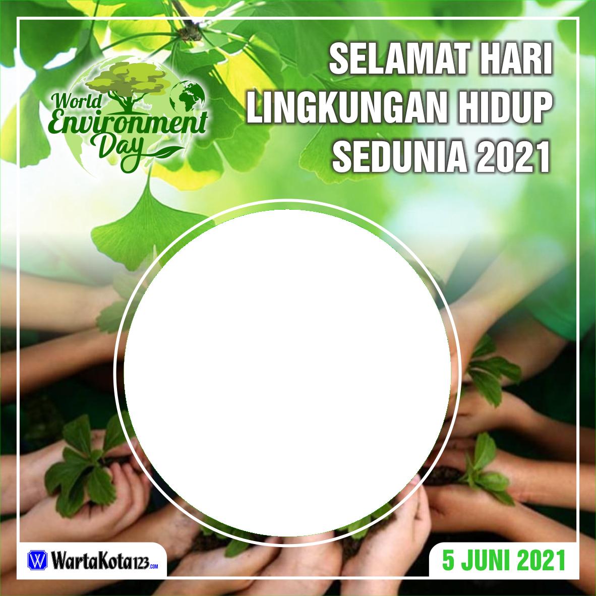 Twibbon Hari Lingkungan Hidup Sedunia 2021